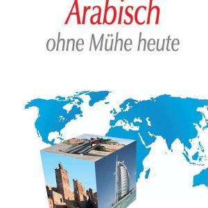 ASSiMiL Selbstlernkurs für Deutsche / ASSiMiL Arabisch ohne Mühe heute: Lehrbuch (Niveau A1–B2) (SANS PEINE)