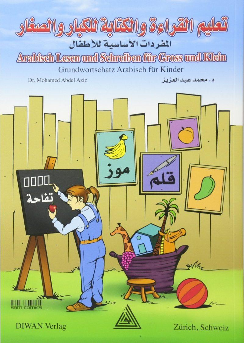 Arabisch Lesen und Schreiben für Gross und Klein: Grundwortschatz Arabisch für KinderVokabelverzeichnis / Deutsch – phonetisch - Arabisch