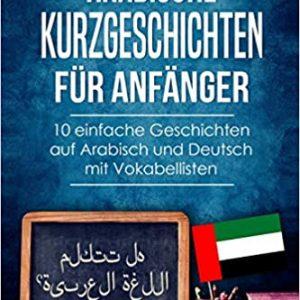 Arabische Kurzgeschichten mit Vokabellisten für Anfänger