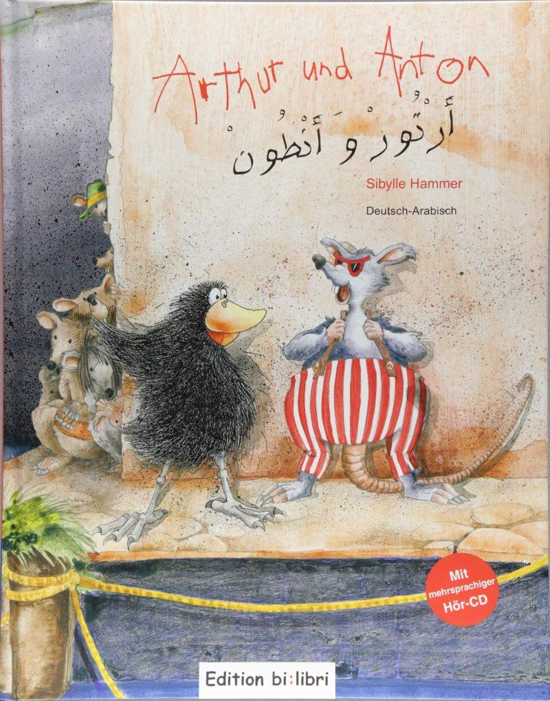 Arthur und Anton: Kinderbuch Deutsch-Arabisch mit mehrsprachiger Audio-CD
