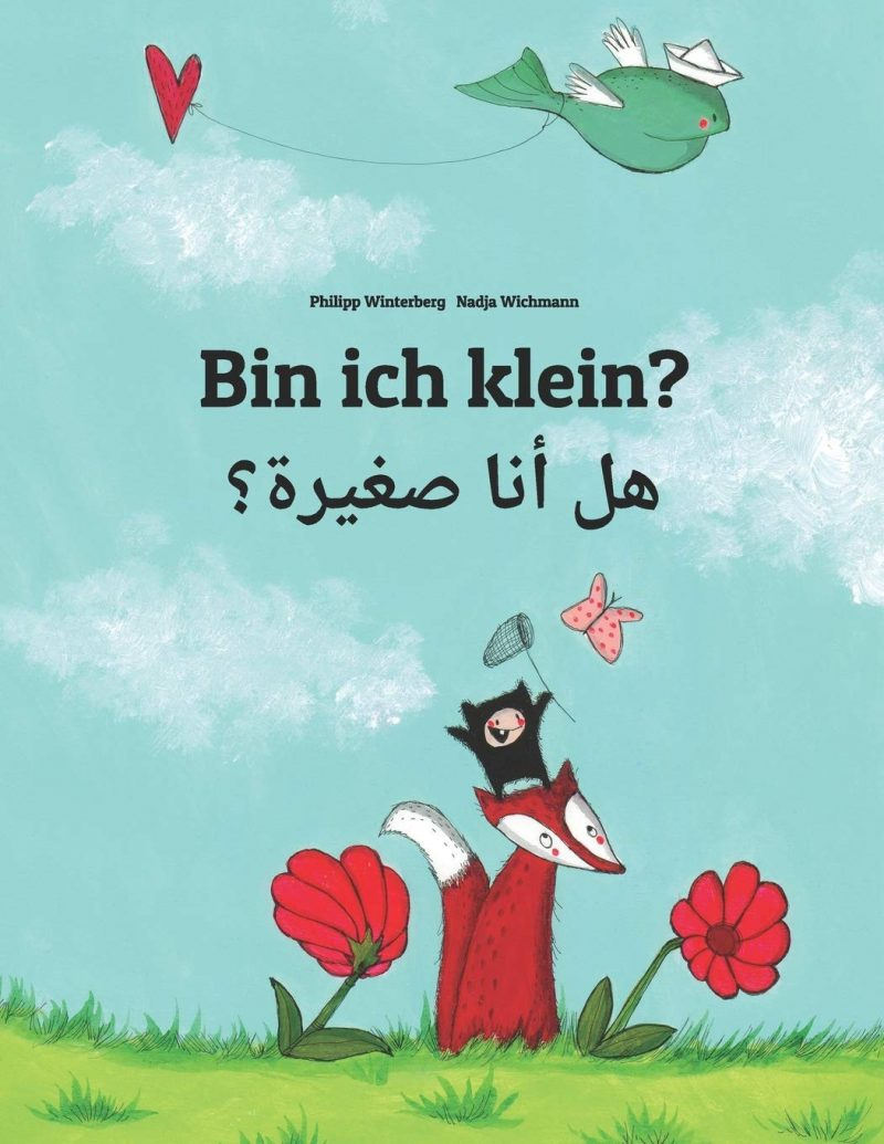 Bin ich klein? هل أنا صغيرة؟: Kinderbuch Deutsch-Arabisch (zweisprachig/bilingual)