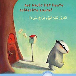 Der Dachs hat heute schlechte Laune!: Kinderbuch Deutsch-Arabisch mit MP3-Hörbuch zum Herunterladen