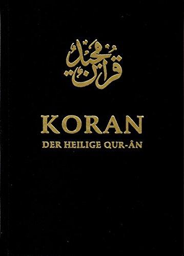 Der Heilige Koran (Quran): Arabisch / Deutsch