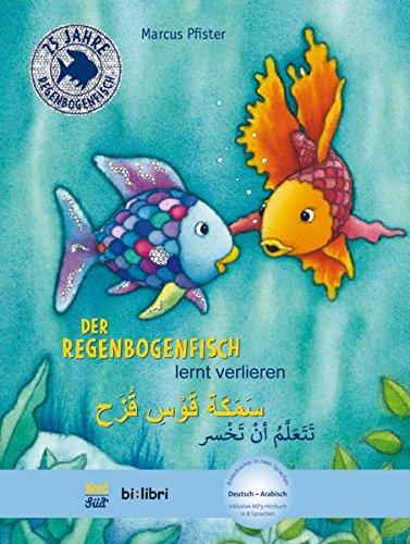 Der Regenbogenfisch lernt verlieren: Kinderbuch Deutsch-Arabisch mit MP3-Hörbuch zum Herunterladen