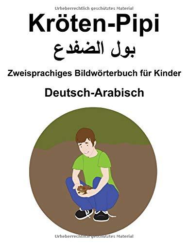 Deutsch-Arabisch Kröten-Pipi / بول الضفدع Zweisprachiges Bildwörterbuch für Kinder