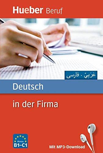 Deutsch in der Firma: Arabisch, Farsi / Buch mit MP3-Download (Berufssprachführer)