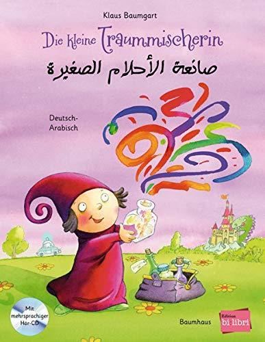 Die kleine Traummischerin: Kinderbuch Deutsch-Arabisch mit mehrsprachiger Audio-CD