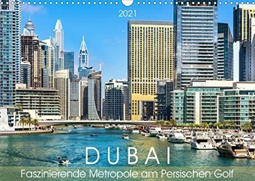 Dubai – Faszinierende Metropole am Persischen Golf (Wandkalender 2021 DIN A3 quer)