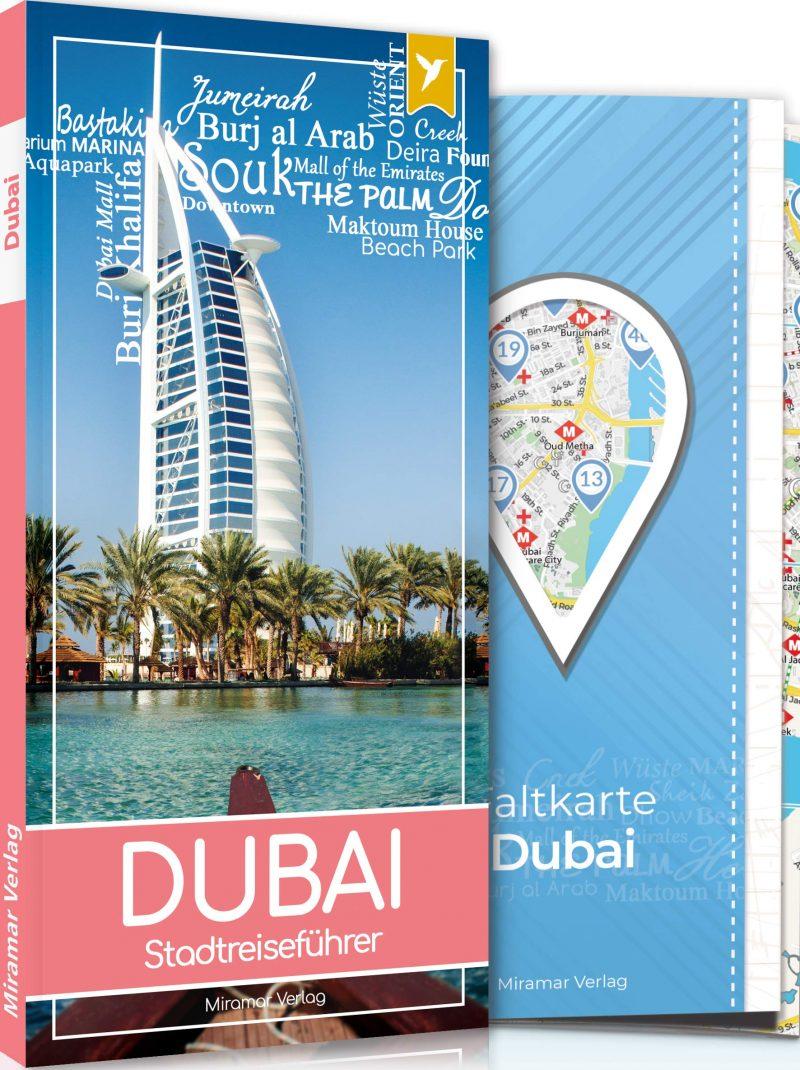 Dubai Reiseführer - Der Stadtreiseführer: Mit mehr als 50 Sehenswürdigkeiten, Faltkarte & Metroplan - Miramar Verlag