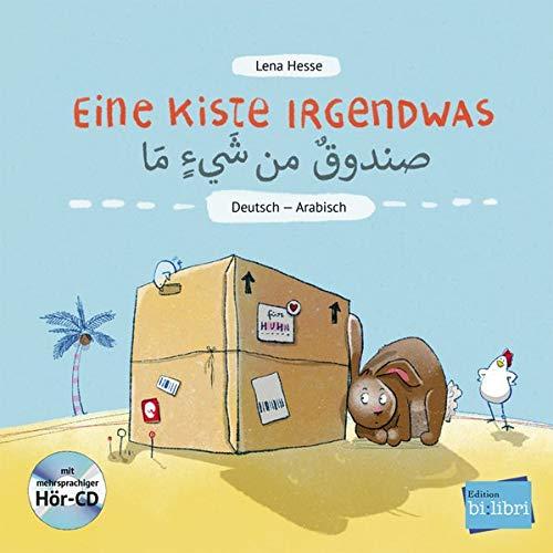 Eine Kiste Irgendwas: Kinderbuch Deutsch-Arabisch mit Audio-CD