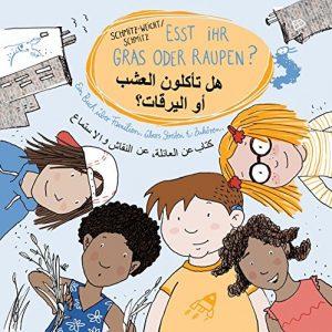 Esst ihr Gras oder Raupen? Deutsch - Arabisch: Ein Buch über Familien, übers Streiten und Zuhören.: Ein Buch über Familien, übers Streiten und Zuhören. Ausgabe Deutsch - Arabisch