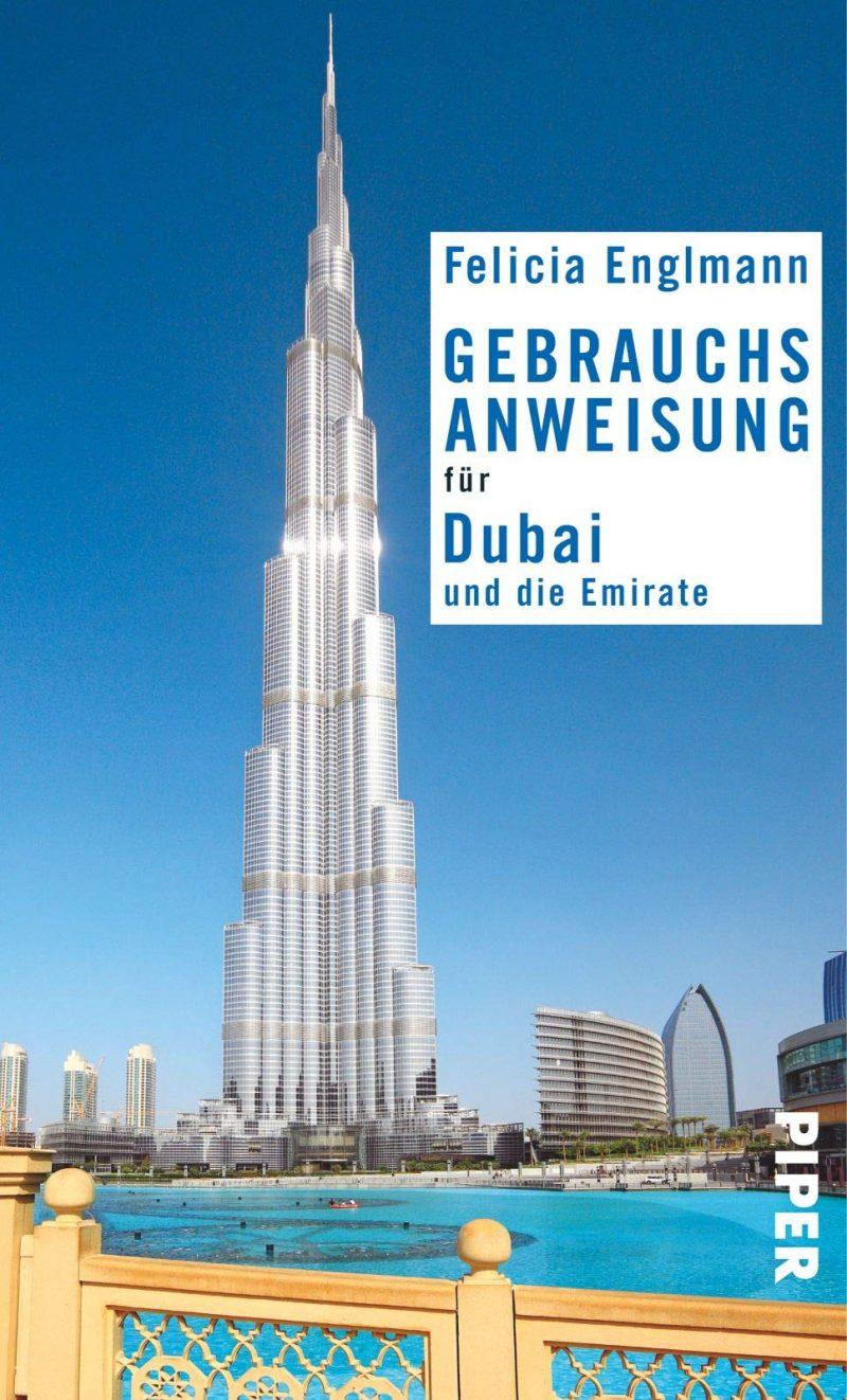 Gebrauchsanweisung für Dubai und die Emirate: 3. aktualisierte Auflage 2017