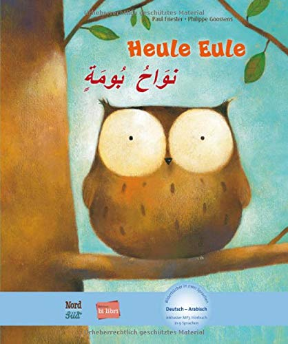 Heule Eule: Kinderbuch Deutsch-Arabisch mit MP3-Hörbuch zum Herunterladen