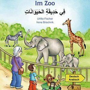 Im Zoo: Kinderbuch Deutsch-Arabisch