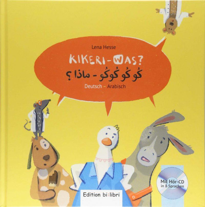 Kikeri – was?: Kinderbuch Deutsch-Arabisch mit Audio-CD in acht Sprachen
