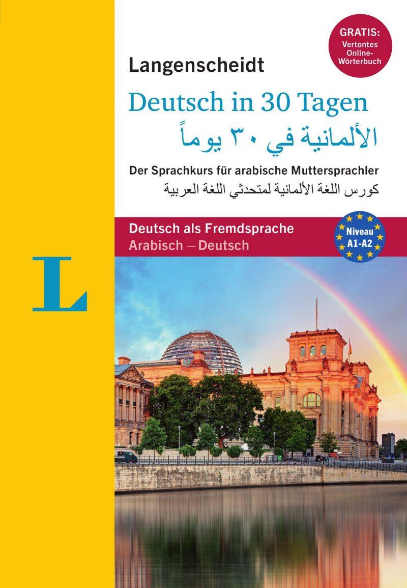 """Langenscheidt Deutsch in 30 Tagen - Sprachkurs mit Buch und 2 Audio-CDs: Der Sprachkurs für arabische Muttersprachler, Arabisch-Deutsch (Langenscheidt Sprachkurse """"...in 30 Tagen"""")"""