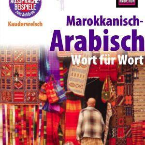 Marokkanisch-Arabisch - Wort für Wort: Kauderwelsch-Sprachführer von Reise Know-How
