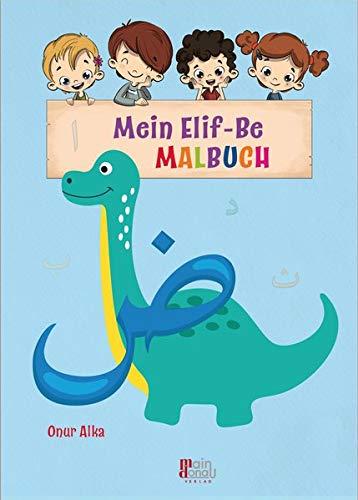 Mein Elif-Be Malbuch: Spielerisch Arabisch lernen