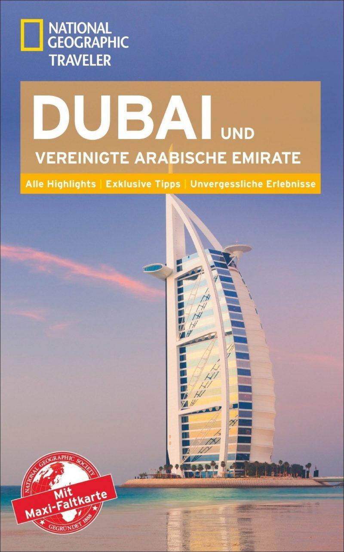 NATIONAL GEOGRAPHIC Reiseführer Dubai & Vereinigte Arabische Emirate: Das ultimative Reisehandbuch mit über 500 Adressen und praktischer Faltkarte zum ... alle Traveler. (National Geographic Traveler)