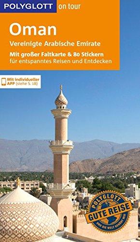 POLYGLOTT on tour Reiseführer Oman & Vereinigte Arabische Emirate: Mit großer Faltkarte und 80 Stickern