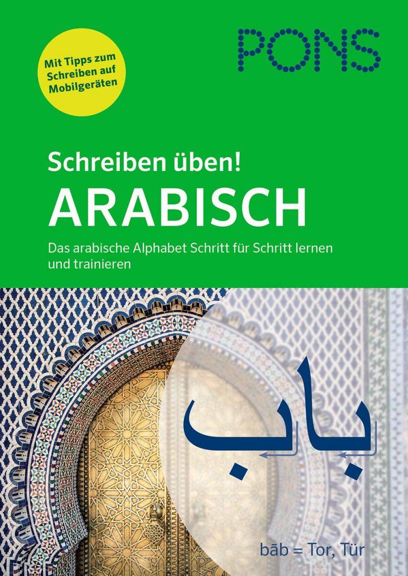 PONS Schreiben üben! Arabisch: Das arabische Alphabet Schritt für Schritt lernen und trainieren. Mit Audio-Download.