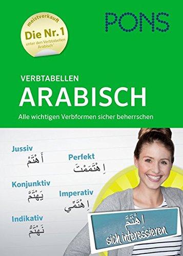 PONS Verbtabellen Arabisch: Alle wichtigen Verbformen sicher beherrschen