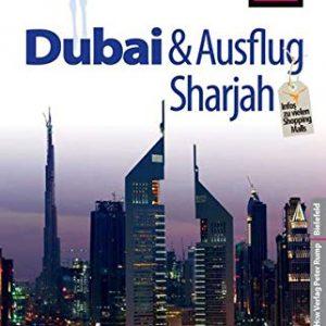 Reise Know-How Dubai und Ausflug Sharjah: Reiseführer für individuelles Entdecken