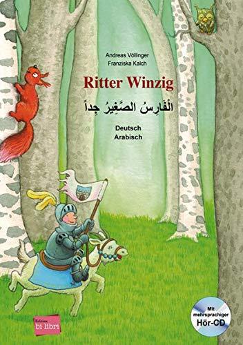 Ritter Winzig: Kinderbuch Deutsch-Arabisch mit mehrsprachiger Audio-CD