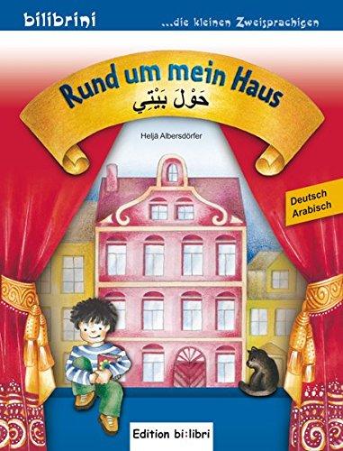 Rund um mein Haus: Kinderbuch Deutsch-Arabisch