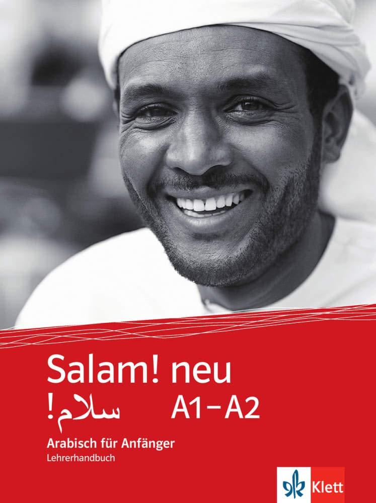 Salam! neu A1-A2: Arabisch für Anfänger. Lehrerhandbuch (Salam! neu: Arabisch für Anfänger)