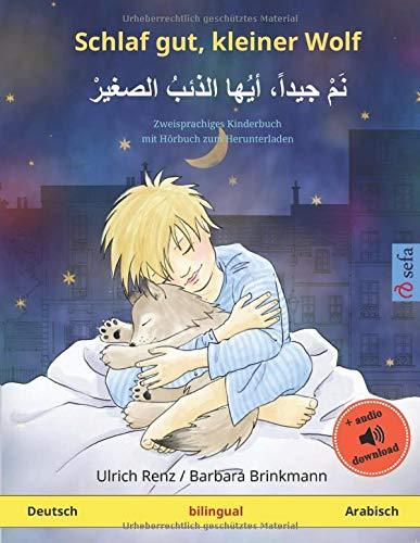 Schlaf gut, kleiner Wolf (Deutsch – Arabisch): Zweisprachiges Kinderbuch, mit Hörbuch zum Herunterladen