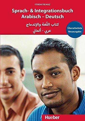 Sprach- und Integrationsbuch Arabisch - Deutsch: Arabische Ausgabe