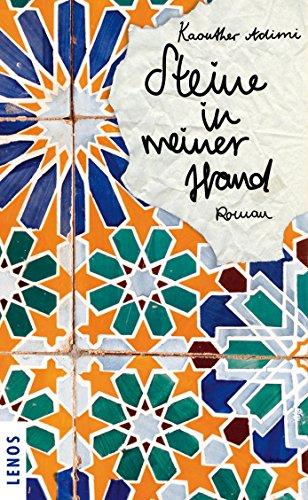Steine in meiner Hand: Roman (Arabische Welten)