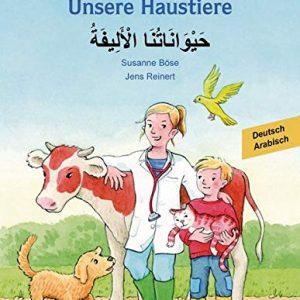 Unsere Haustiere: Kinderbuch Deutsch-Arabisch