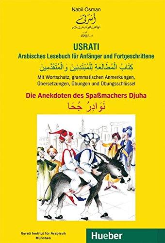Usrati Arabisches Lesebuch für Anfänger und Fortgeschrittene: Die Anekdoten des Spaßmachers Djuha / Buch