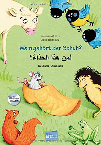 Wem gehört der Schuh?: Kinderbuch Deutsch-Arabisch mit Audio-CD