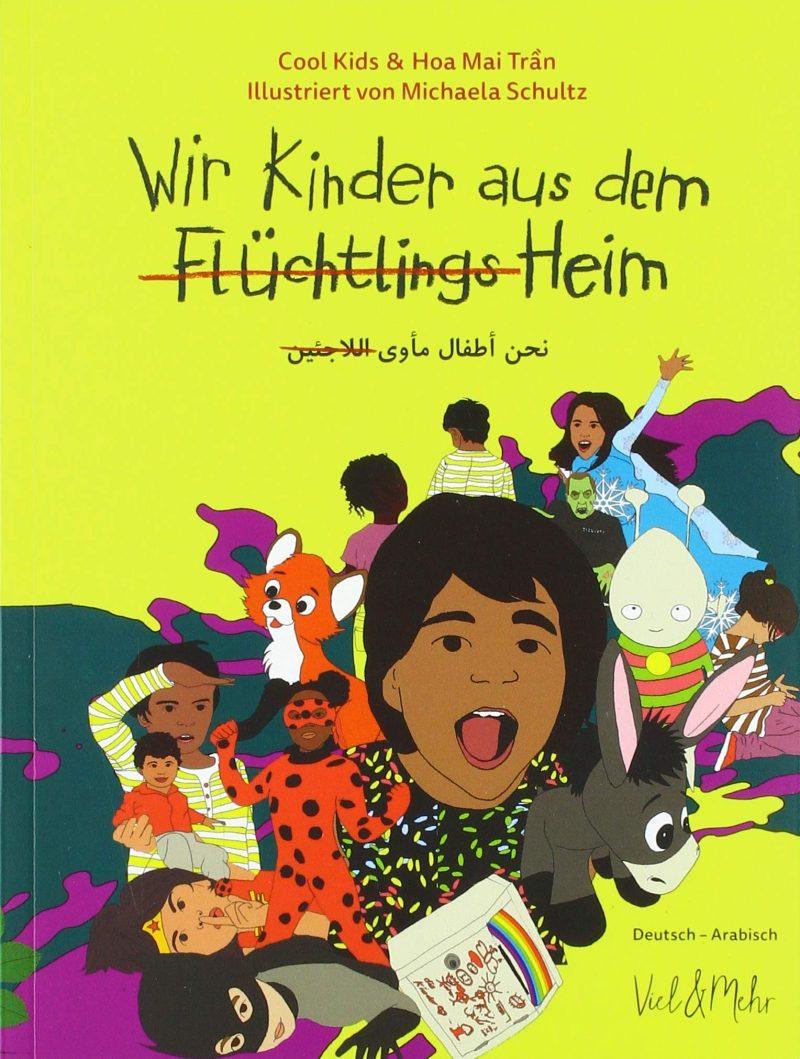 Wir Kinder aus dem (Flüchtlings)Heim: Deutsch - Arabisch