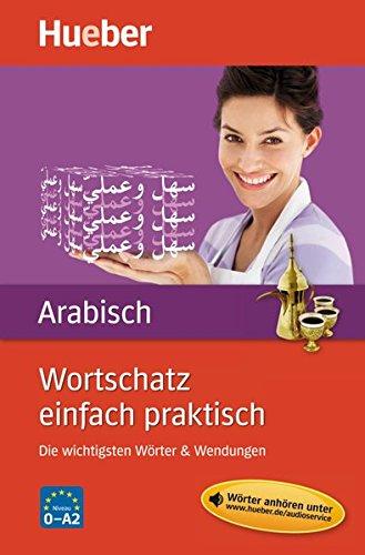 Wortschatz einfach praktisch – Arabisch: Die wichtigsten Wörter & Wendungen / Buch mit MP3-Download
