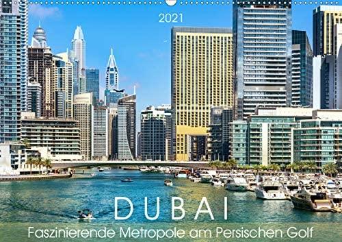 Dubai – Faszinierende Metropole am Persischen Golf (Wandkalender 2021 DIN A2 quer)