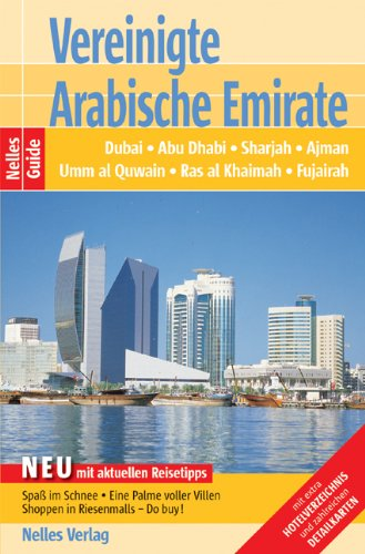 Vereinigte Arabische Emirate: Dubai, Abu Dhabi, Sharjah, Ajman, Umm al Quwain, Ras al Khaimah, Fujairah