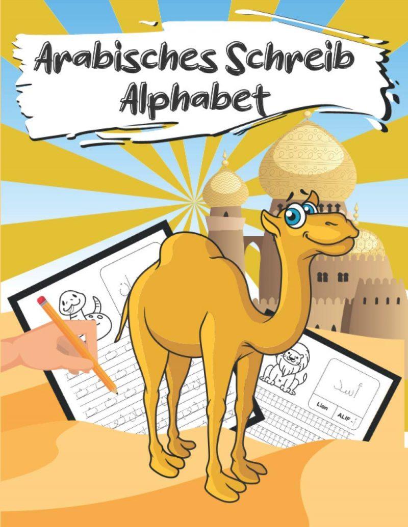 Arabisches Schreib Alphabet: Arbeitsbuch zur Verfolgung von Buchstaben und Zahlen für Kinder im Vorschulalter, Handschriftübungen für Kinder, ... und Mädchen im Alter von 2 bis 6 Jahren