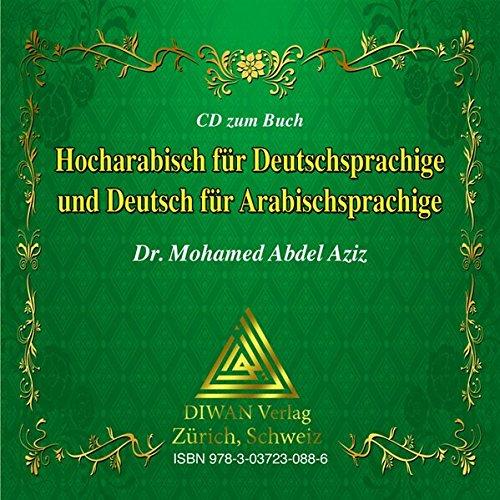 Audio-CD zum Buch: Hocharabisch für Deutschsprachige und Deutsch für Arabischsprachige: Audio-CD zum Buch: Arabisch und Deutsch leicht und systematisch lernen mit Tabellen