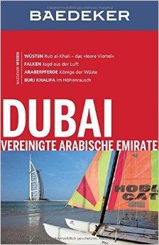 Baedeker Reiseführer Dubai, Vereinigte Arabische Emirate: mit GROSSER REISEKARTE von Manfred Wöbcke ( 20. August 2015 )