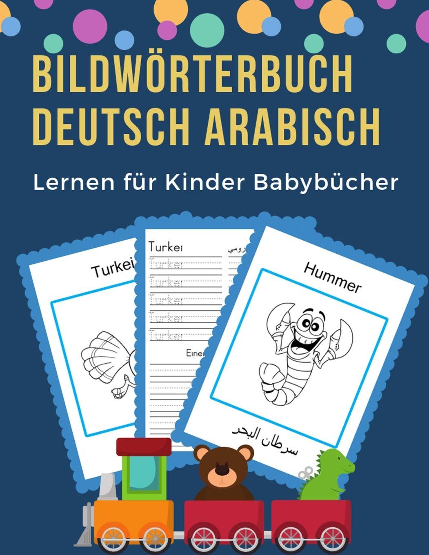 Bildwörterbuch Deutsch Arabisch Lernen für Kinder Babybücher: Easy 100 grundlegende Tierwörter-Kartenspiele in zweisprachigen Bildwörterbüchern. ... 1. Klasse, Anfänger (GermanArabic, Band 9)