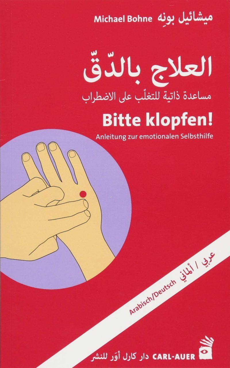 Bitte klopfen! (Arabisch/Deutsch): Anleitung zur emotionalen Selbsthilfe