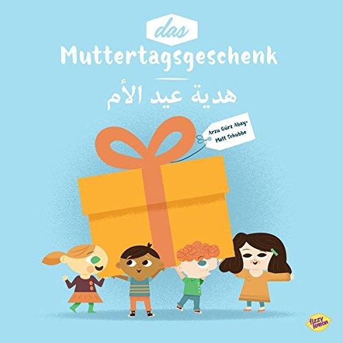 Das Muttertagsgeschenk: Deutsch/ Arabisch