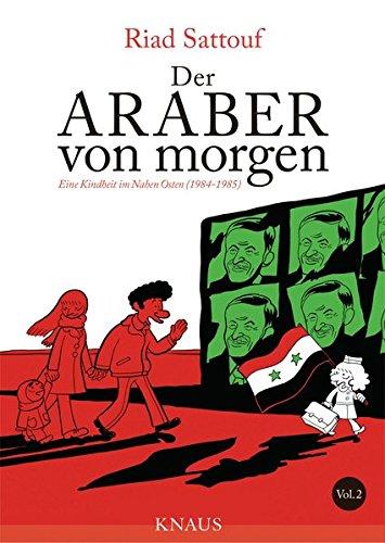 Der Araber von morgen, Band 2: Eine Kindheit im Nahen Osten (1984 - 1985), Graphic Novel (Eine Kindheit zwischen arabischer und westlicher Welt, Band 2)