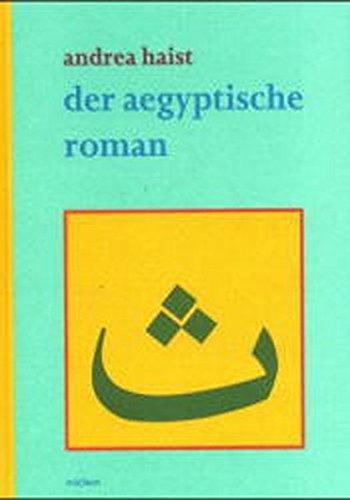 Der ägyptische Roman: Rezeption und Wertung von den Anfängen bis 1945 (Literaturen im Kontext. Arabisch – Persisch – Türkisch, Band 4)