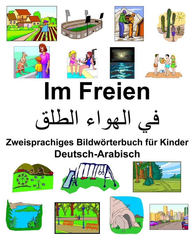 Deutsch-Arabisch Im Freien Zweisprachiges Bildwörterbuch für Kinder