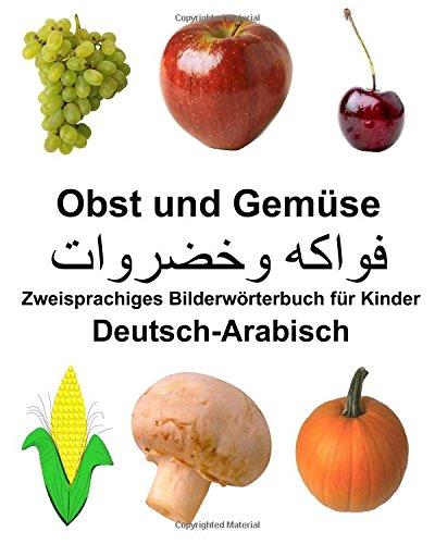 Deutsch-Arabisch Obst und Gemüse Zweisprachiges Bilderwörterbuchfür Kinder (FreeBilingualBooks.com)